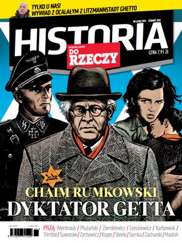 """Okładka miesięcznika """"Historia Do Rzeczy"""" nr 6/2016 (40)"""